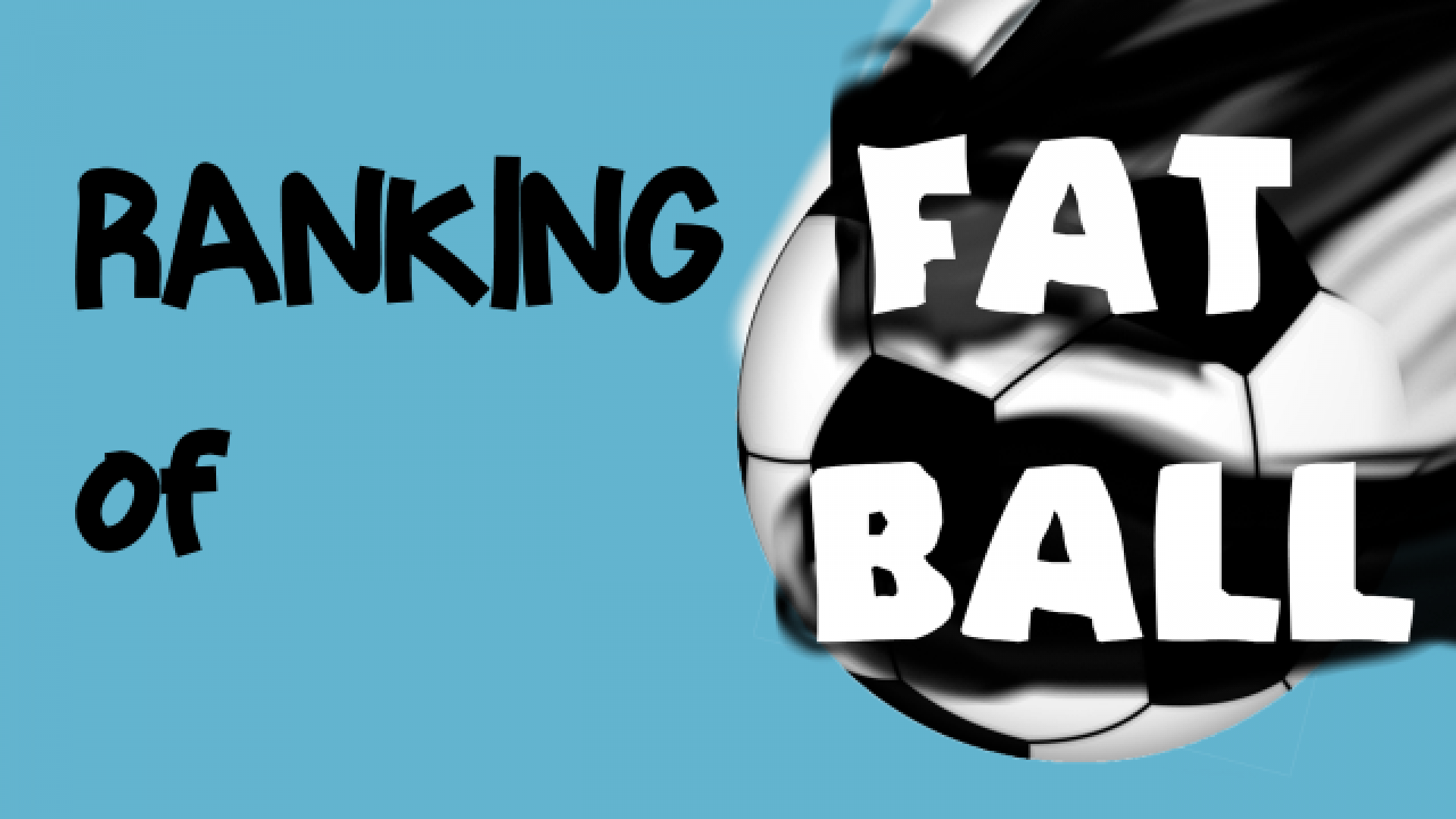 Fatball: A new ball